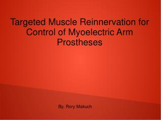Targeted Muscle Reinnervation for Control of Myoelectric Arm Prostheses