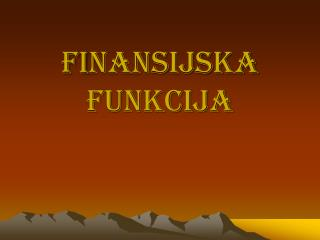 FI NANSIJSKA FUNKCIJA