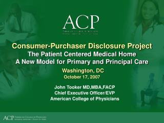 Consumer-Purchaser Disclosure Project The Patient Centered Medical Home A New Model for Primary and Principal Care  Wash