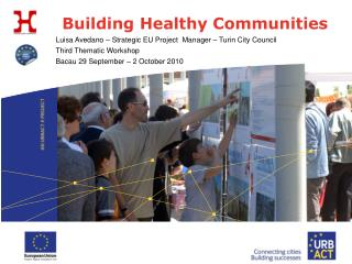 Luisa Avedano – Strategic EU Project  Manager – Turin City Council Third Thematic Workshop