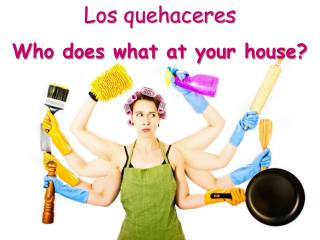 Los  quehaceres Who does what at your house?