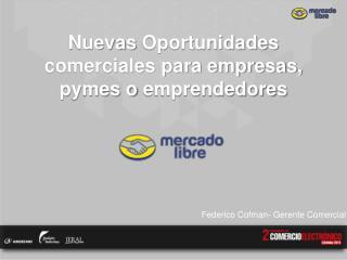 N uevas  Oportunidades comerciales para empresas, pymes o  emprendedores