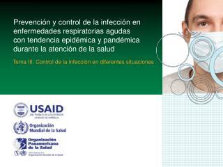 Tema III: Control de la infecci ón en diferentes situaciones