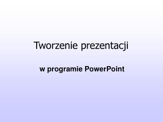 Tworzenie prezentacji