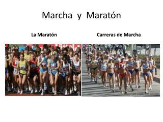 Marcha  y  Marat�n