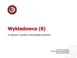 dr hab. Jerzy Supernat Instytut Nauk Administracyjnych Uniwersytet Wroc?awski