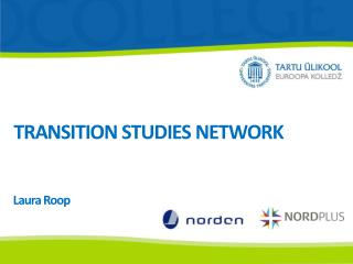 TRANSITION STUDIES NETWORK Laura Roop