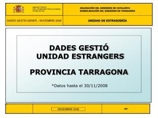 DADES GESTIÓ  UNIDAD ESTRANGERS PROVINCIA TARRAGONA