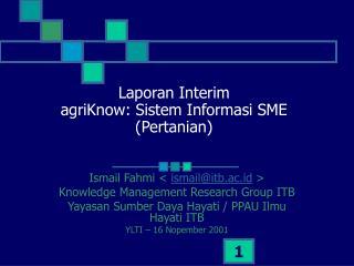 Laporan Interim agriKnow: Sistem Informasi SME (Pertanian)