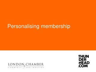 Personalising LCCI's membership (?)