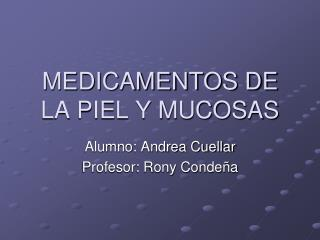 MEDICAMENTOS DE LA PIEL Y MUCOSAS