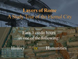 Layers of  Rome A  Study Tour of the Eternal City