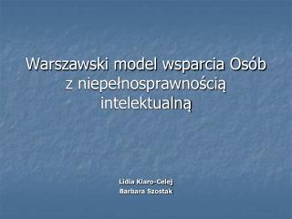 Warszawski model wsparcia Os�b z niepe?nosprawno?ci? intelektualn?