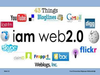 Web 2.0                   Fırat Üniversitesi Bilgisayar Mühendisliği
