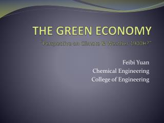 "THE GREEN ECONOMY "" Perspective on Climate & Weather 1900H? """