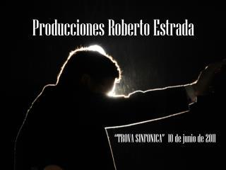 Producciones Roberto Estrada