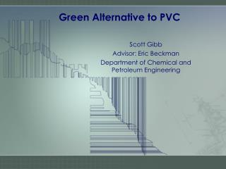 Green Alternative to PVC