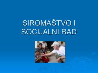SIROMAŠTVO I SOCIJALNI RAD