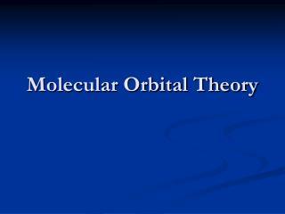 Molecular Orbital Theory