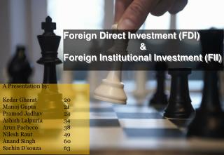 Foreign Direct Investment FDI                                  Foreign Institutional Investment FII