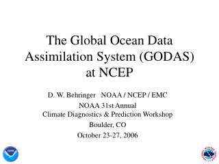 The Global Ocean Data Assimilation System GODAS at NCEP