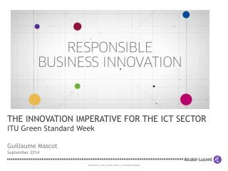 THE INNOVATION IMPERATIVE FOR THE ICT SECTOR ITU Green Standard Week