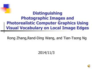 Rong Zhang,Rand-Ding Wang, and Tian-Tsong Ng 2014/11/3
