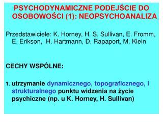 PSYCHODYNAMICZNE PODEJŚCIE DO OSOBOWOŚCI (1) :  NEOPSYCHOANALIZ A
