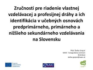 PhDr. Štefan Grajcár SAAIC - Euroguidance centrum Bratislava stefan.grajcar@saaic.sk
