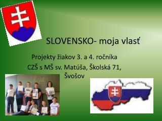 SLOVENSKO- moja vlasť