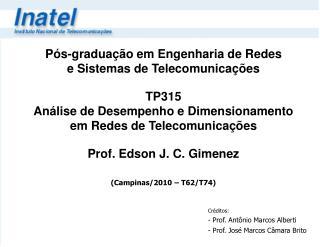 Créditos: - Prof. Antônio Marcos Alberti - Prof. José Marcos Câmara Brito