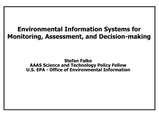 Environmental Information Systems for  Monitoring, Assessment, and Decision-making