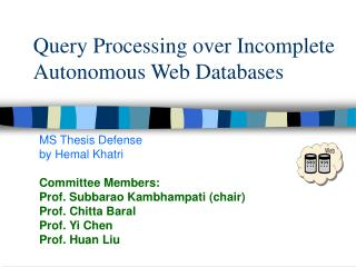 Query Processing over Incomplete Autonomous Web Databases