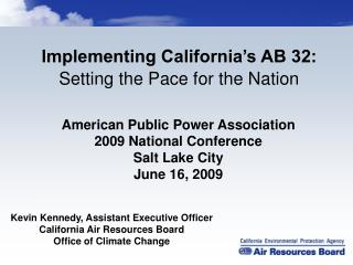 Implementing California's AB 32: Setting the Pace for the Nation