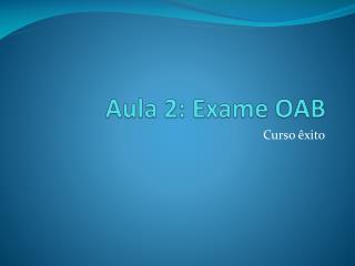 Aula 2: Exame OAB
