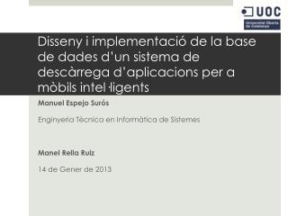 Manuel  Espejo  Surós Enginyeria Tècnica en Informàtica de Sistemes Manel Rella Ruiz