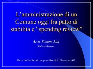 L�amministrazione di un Comune oggi fra patto di stabilit� e �spending review�
