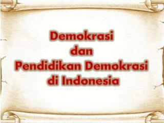 Demokrasi dan Pendidikan Demokrasi di  Indonesia
