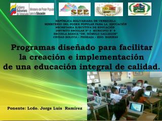 Programas diseñado para facilitar la creación e implementación