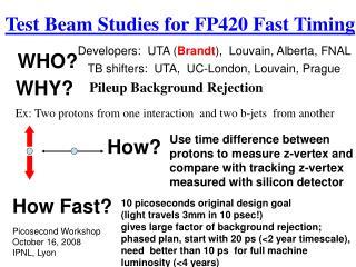 10 picoseconds original design goal (light travels 3mm in 10 psec!)