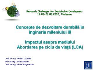 Conf.drg.  Adrian Ciutina Prof.drg Daniel Grecea Conf.drg. Viorel Ungureanu