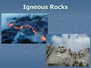 I gneous  Rocks