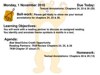 Due Today:  Textual Annotations: Chapters 24, 25 & 26 (20)