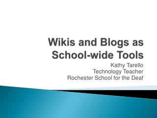 Wikis and Blogs as  School-wide Tools