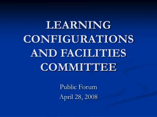 LEARNING CONFIGURATIONS AND FACILITIES COMMITTEE