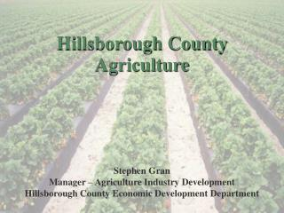 Stephen Gran Manager – Agriculture Industry Development