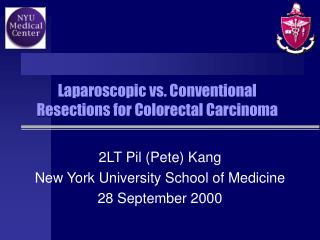 Laparoscopic vs. Conventional Resections for Colorectal Carcinoma