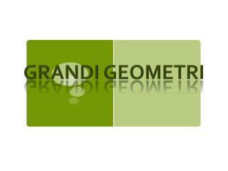 GRANDI GEOMETRI