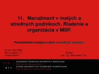11.Manažment v malých a stredných podnikoch. Riadenie a organizácia vMSP.