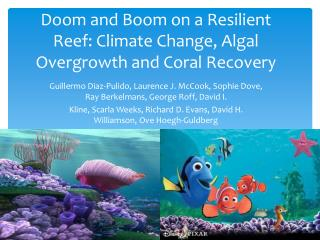 Doom and Boom on a Resilient Reef: Climate Change, Algal Overgrowth and Coral Recovery